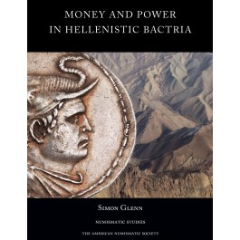 Money and Power in Hellenistic Bactria
