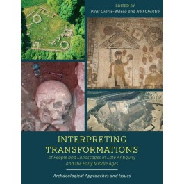 Interpreting Transformations of People and Landscapes in Late Antiquity and the Early Middle Ages