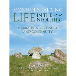 Monumentalising Life in the Neolithic