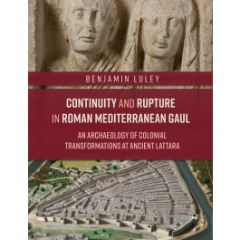 Continuity and Rupture in Roman Mediterranean Gaul