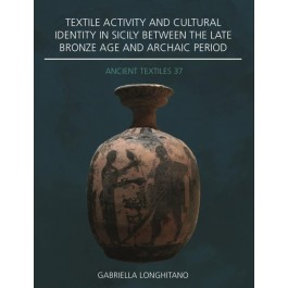 Textile Activity and Cultural Identity in Sicily Between the Late Bronze Age and Archaic Period