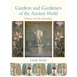 Gardens and Gardeners of the Ancient World
