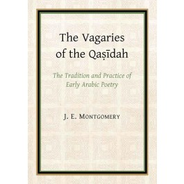 The Vagaries of the Qasidah by J. E. Montgomery