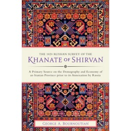 The 1820 Russian Survey of the Khanate of Shirvan