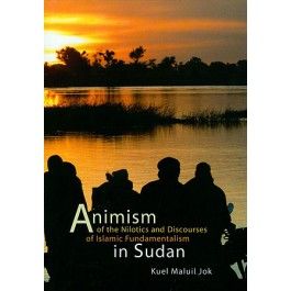 Animism of the Nilotics and Discourses of Islamic Fundamentalism in Sudan