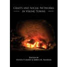 Crafts and Social Networks in Viking Towns
