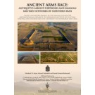 Ancient Arms Race: Antiquity's Largest Fortresses and Sasanian Military Networks of Northern Iran