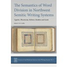 The Semantics of Word Division in Northwest Semitic Writing Systems
