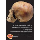 A Bioarchaeological Study of Medieval Burials on the site of St Mary Spitald
