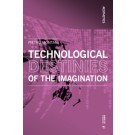 Technological destinies of the imagination