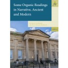 Some Organic Readings in Narrative, Ancient and Modern