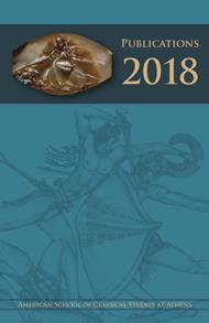 The American School of Classical Studies at Athens 2018 New Titles Catalog