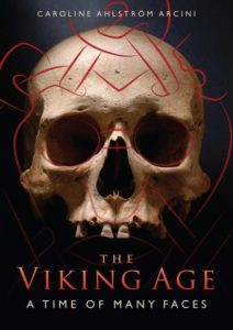 The Viking Age a Time of Many Faces