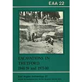 EAA 22: Excavations in Thetford 1948-59 and 1973-80