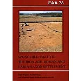 EAA 73: The Anglo-Saxon Cemetery at Spong Hill, Part 7
