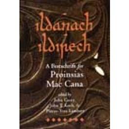 Ildánach Ildírech. A Festschrift for Proinsias Mac Cana