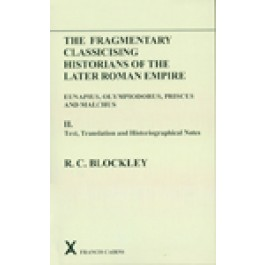 Fragmentary Classicising Historians of the Later Roman Empire, Volume 2