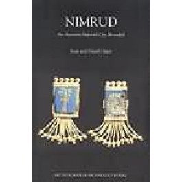 Nimrud - An Assyrian Imperial City Revealed