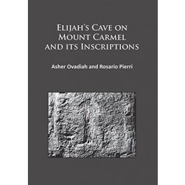 Elijahs Cave on Mount Carmel and its Inscriptions