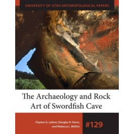 The Archaeology and Rock Art of Swordfish Cave