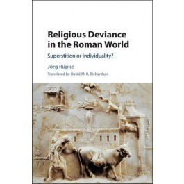 Religious Deviance in the Roman World: Superstition or Individuality?