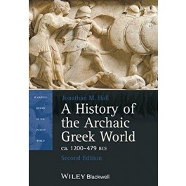 A History of the Archaic Greek World Ca. 1200-479 BCE