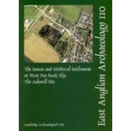 EAA 110: The Saxon and Medieval Settlement at West Fen Road, Ely