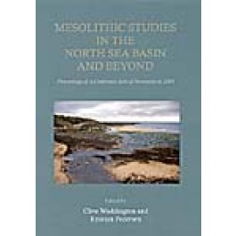 Mesolithic Studies In The North Sea Basin And Beyond