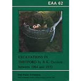 EAA 62: Excavations in Thetford by B. K. Davison between 1964 and 1970