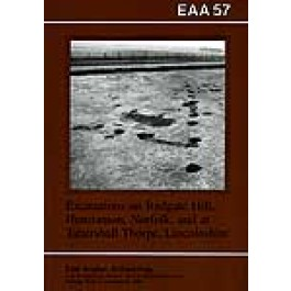 EAA 57: Excavations at Redgate Hill, Hunstanton, Norfolk; and at Tattersall Thorpe, Lincoln