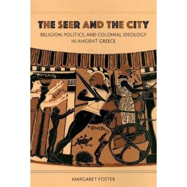 The Seer and the City: Religion, Politics, and Colonial Ideology in Ancient Greece