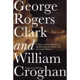 George Rogers Clark and William Croghan