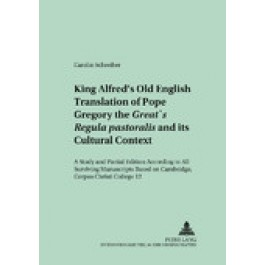King Alfred's Old English Translation of Pope Gregory the Great's Regula Pastoralis and Its Cultural Context