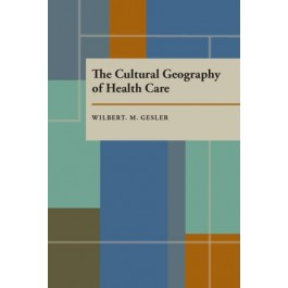 Cultural Geography of Health Care, The