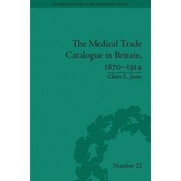 The Medical Trade Catalogue in Britain, 1870-1914