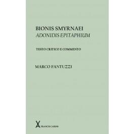 Bionis Smyrnaei Adonidis Epitaphium. Testo critico a commento