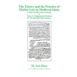 Theory and Practice of Market Law in Medieval Islam