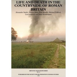 New Visions of the Countryside of Roman Britain Volume 3:  Life and Death in the Countryside of Roman Britain