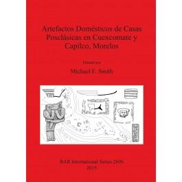 Artefactos Domésticos de Casas Posclásicas en Cuexcomate y Capilco, Morelos