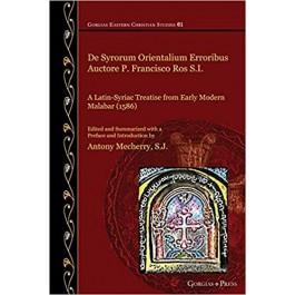 De Syrorum Orientalium Erroribus Auctore P. Francisco Ros S.I.: A Latin-Syriac Treatise from Early Modern Malabar (1586)