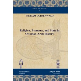 Religion, Economy, and State in Ottoman-Arab History