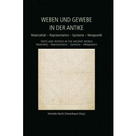 Weben und Gewebe in der Antike / Texts and Textiles in the Ancient World