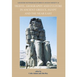 Travel, Geography and Culture in Ancient Greece, Egypt and the Near East