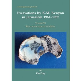 Excavations by K.M. Kenyon in Jerusalem 1961–1967, Volume VI