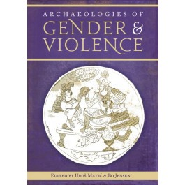 Archaeologies of Gender and Violence