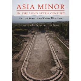 Asia Minor in the Long Sixth Century