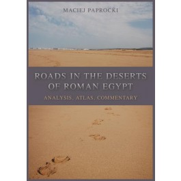 Roads in the Deserts of Roman Egypt