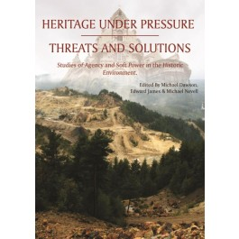 Heritage Under Pressure – Threats and Solutions
