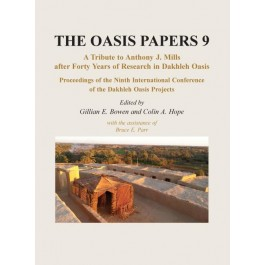 The Oasis Papers 9: A Tribute to Anthony J. Mills after Forty Years in Dakhleh Oasis