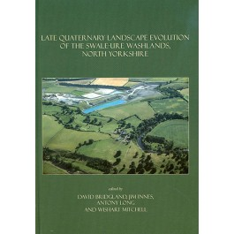 Late Quaternary Landscape Evolution of the Swale-Ure Washlands, North Yorkshire